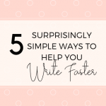 5 Surprisingly Simple Ways To Help You Write Faster