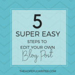 How to Edit Your Blog Post in 5 Easy Steps