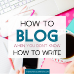 How to Blog When You Don't Know How to Write