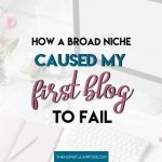 How a Broad Niche Caused My First Blog to Fail