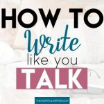 How to Write Like You Talk