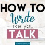 How to Write Like You Talk