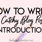 How to Write a Catchy Blog Post Introduction